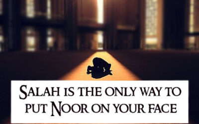 Salah is the only way to Put Noor on your Face